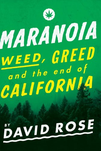 Ebook cover from Maranoia: Weed, Greed, and the End of California by David Rose