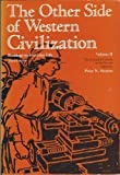 The Other Side of Western Civilization : Readings in Everyday Life, Chodorow, Stanley and Stearns, Peter N., 0155676520