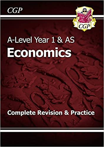 A-Level Economics: Year 1 & AS Complete Revision & Practice (CGP A ...