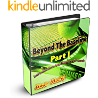 Beyond The Baseline : Part I (Introduction and