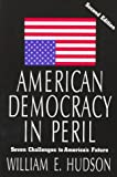 American Democracy in Peril : Seven Challenges to America's Future, Hudson, William E., 1566430607