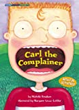Carl the Complainer, Michelle Knudsen, 1575651572