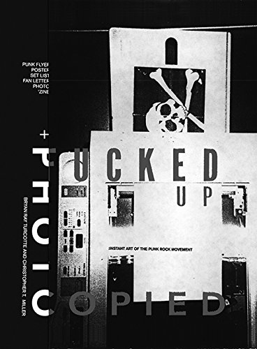 Fucked Up + Photocopied: instant art of the punk rock movement pdf