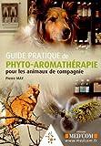 Guide pratique de phyto-aromathérapie pour les animaux de compagnie