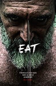 EAT - Chroniques d'un fauve dans la jungle alimentaire par Gilles Lartigot