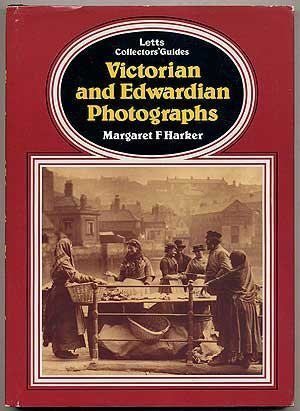 (Victorian and Edwardian Photographs (Letts Collectors' Guides) by Margaret F. Harker (1982-06-01))