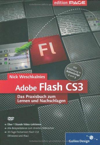 Adobe Flash CS3: Das Praxisbuch zum Lernen und Nachschlagen (Galileo Design) Gebundenes Buch – November 2007 Nick Weschkalnies 3836210649 Computers / General Informatik