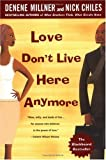 Love Don't Live Here Anymore, Denene Millner and Nick Chiles, 0451207785