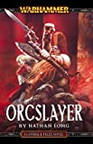 Orcslayer, Nathan Long, 1844163911