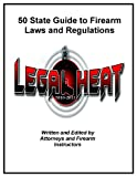 Legal Heat: 50 State Guide to Firearm Laws and Regulations