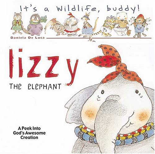 Read Online Lizzie The Elephant (IT'S A WILDLIFE BUDDY) ebook