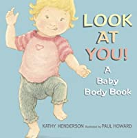 Look At You!: A Baby Body
