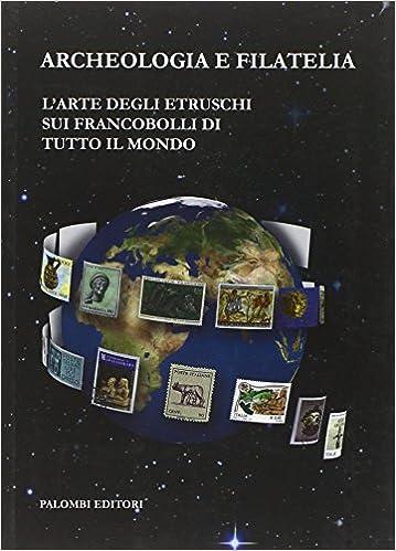 Amazon.it: Archeologia e filatelia. L'arte degli etruschi ...