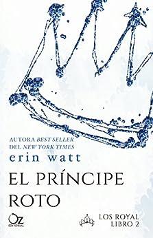 El príncipe roto (Los Royal nº 2) de [Watt, Erin]