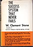 The Success System That Never Fails W. Clement Stone 1972