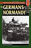 The Germans in Normandy (Stackpole Military History Series)