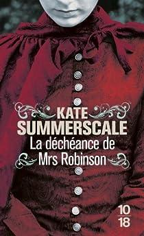 La déchéance de Mrs Robinson : Journal intime d'une dame de l'époque victorienne par Summerscale