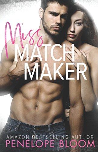 Miss Matchmaker: A Small Town Romance