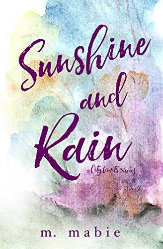 Sunshine and Rain (City Limits Book 2) by [Mabie, M.]