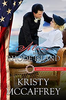 Alice: Bride of Rhode Island (American Mail-Order Brides Series Book 13) by [McCaffrey, Kristy, Mail-Order Brides, American]