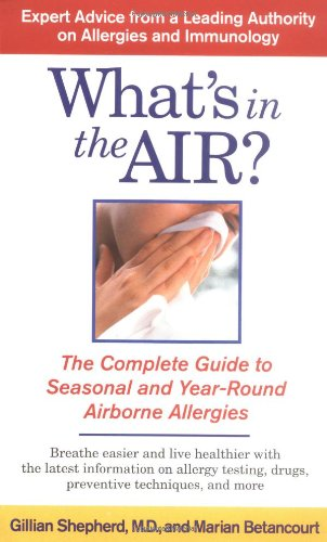Download What's in the Air?: The Complete Guide to Seasonal and Year-Round Airborne Allergies PDF