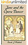 Jane and the Opera Dancer (Jane, Bow Street Consultant Book 3)