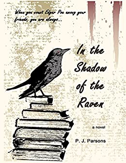 In the Shadow of the Raven by [Parsons, P. J.]