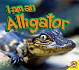 I Am an Alligator, Karen Durrie, 1619132222