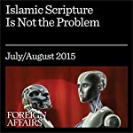 Islamic Scripture Is Not the Problem | William McCants