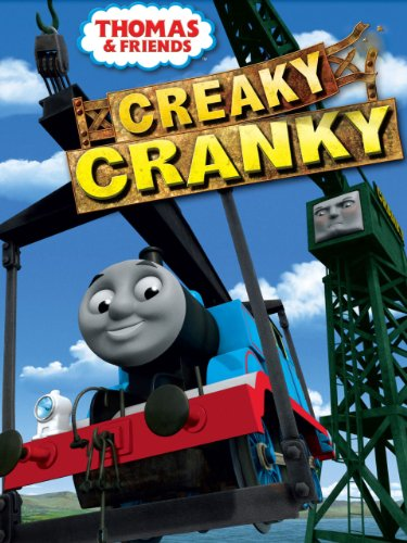 Thomas & Friends: Creaky Cranky (Thomas And Friends King Of The Railway)