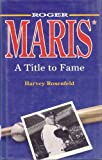 Roger Maris, Harvey Rosenfeld, 0911007121
