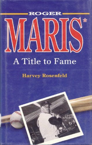 Roger Maris: A Title to Fame