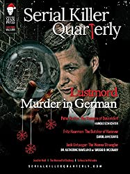 Serial Killer Quarterly Special Edition: Lustmord: Murder in German