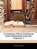 Lehrbuch Der Chirurgie Und Operationslehre, Volume 4, Eduard Albert, 1144591562