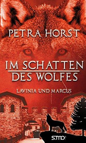 Geschichten vom Limes: Im Schatten des Wolfes Taschenbuch – 29. Oktober 2015 Petra Horst Verlag S.MO 394076079X Germanen