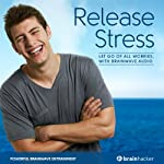 Release Stress Session: Let Go of All Worries, with Brainwave Audio | Brain Hacker