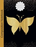 img - for Composition Notebook Butterfly: Wide Ruled lined Book to write in for school, take notes, for kids, students, biology teachers, homeschool, black gold Butterfly Cover book / textbook / text book