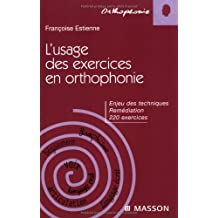 USAGE DES EXERCICES EN ORTHOPHONIE (L')