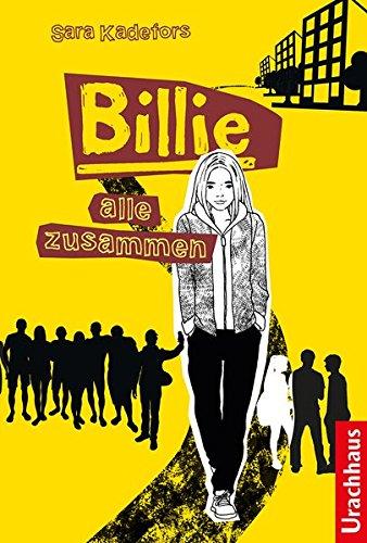 Billie – Alle zusammen Gebundenes Buch – 29. August 2018 Sara Kadefors Lena Thunell Lotta Rüegger Billie – Alle zusammen