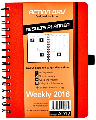 Action Day Planner 2016, Jan-Dec Calendar - Daily Weekly Yearly Organizer - Goal Journal - Designed To Get Things Done (6x8 / Spiral / Orange)