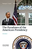 The Paradoxes of the American Presidency, Thomas E. Cronin, Michael A. Genovese, 0199861048