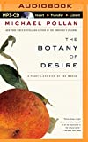 img - for The Botany of Desire: A Plant's-Eye View of the World book / textbook / text book
