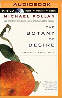 an analysis of the potato in the botany of desire a plants eye view of the world What michael pollan ingeniously demonstrates in the botany of desire is potato-from the point of view of the plants desire: a plant's-eye view of the world.