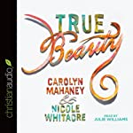 True Beauty | Carolyn Mahaney,Nicole Whitacre