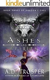 Ashes and Spirits: Dragon's Call (Dragon's Call Series Book 3)