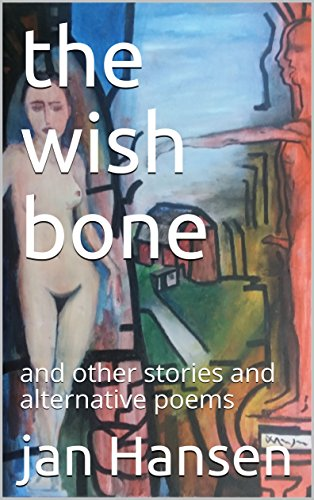 the wish bone: and other stories and alternative poems