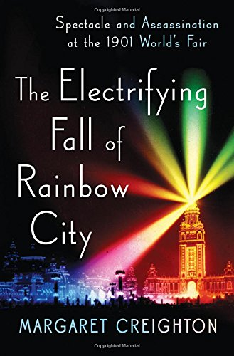 Image of The Electrifying Fall of Rainbow City: Spectacle and Assassination at the 1901 World's Fair