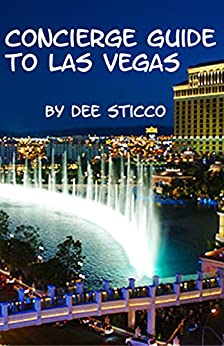 CONCIERGE GUIDE TO LAS VEGAS BY DEE STICCO