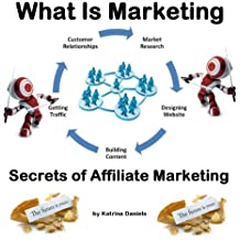 What Is Marketing: Secrets Of Affiliate Marketing