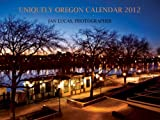 Uniquely Oregon : Calendar 2012, Jan Lucas, 0615472044